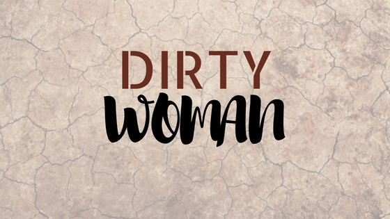 Dirty Woman